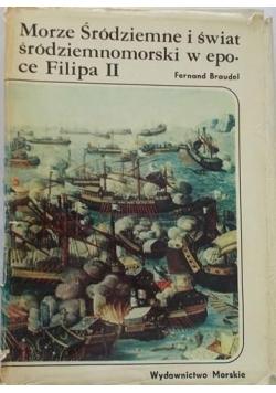 Morze Śródziemne i świat śródziemnomorski w epoce Filipa II, t.II