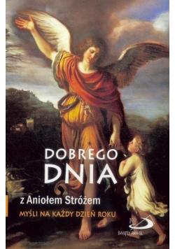Dobrego dnia z Aniołem Stróżem