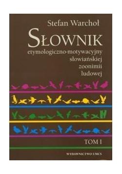 Słownik etymologiczno-motywacyjny słow. T.1