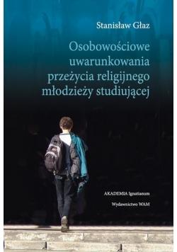 Osobowościowe uwarunkowania przeżycia religijnego młodzieży studiującej, nowa