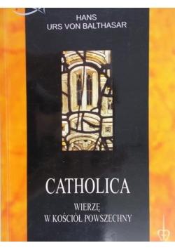 Catholica, wierzę w Kościół Powszechny