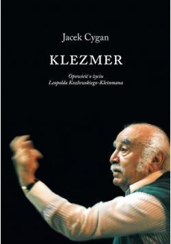 Klezmer. Opow. o życiu L. Kozłowskiego Kleinmana