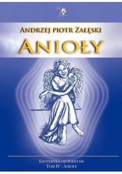 Anioły. Tom 4. Ezoteryka od podstaw