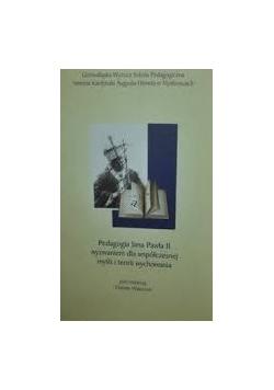 Pedagogia Jana Pawła II wyzwaniem dla współczesnej myśli i teorii wychowania