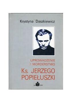 Uprowadzenie i morderstwo ks. Jerzego Popiełuszki