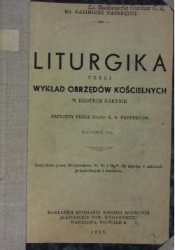 Liturgika czyli wykład obrzędów kościelnych. 1937 r.