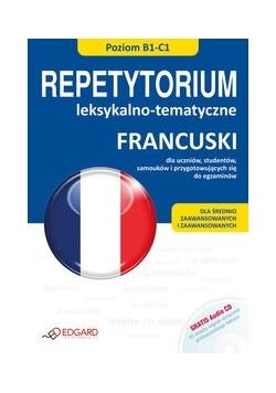 Francuski: Repetytorium leksykalno tematyczne + CD Poziom B1-C1