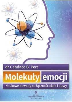 Molekuły emocji.Naukowe dowody na łączność ciała..