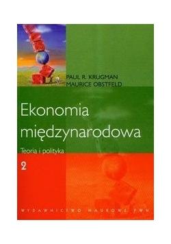 Ekonomia międzynarodowa. Teoria i polityka t.2