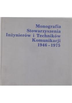 Monografia Stowarzyszenia Inżynierów i Techników Komunikacji 1946-1975