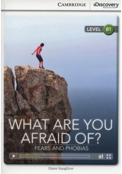 What are you Afraid of? Fears and Phobias
