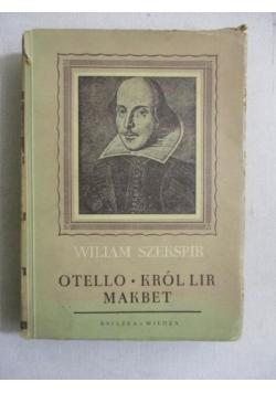 Otello. Makbet. Król Lir