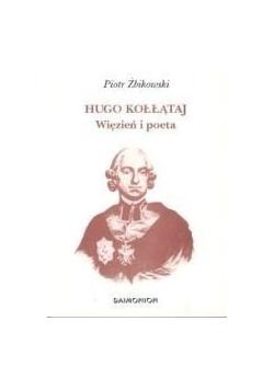 Hugo Kołłątaj. Więzień i poeta