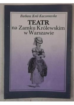 Król-Kaczorowska Barbara - Teatr na Zamku Królewskim w Warszawie