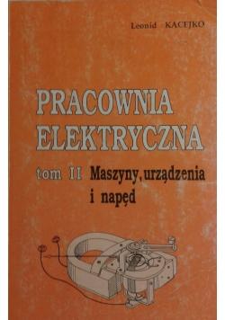 Pracownia elektryczna tom II - Maszyny, urządzenia i napęd