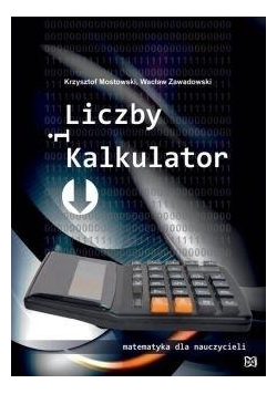 Liczby i kalkulator. Matematyka dla nauczycieli