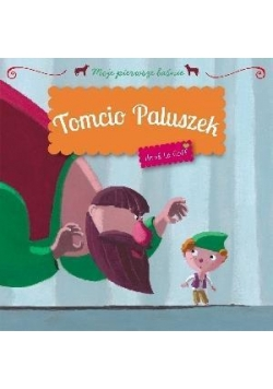 Moje pierwsze baśnie - Tomcio Paluszek