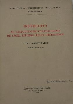 Instructio  Ad Exsecutionem Constitutionis De Sacra Liturgia Recte Ordinandam