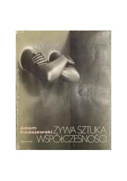 Radajewski Adam - Żywa sztuka współczesności