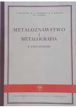 Metaloznawstwo i metalografia z ćwiczeniami