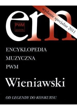Encyklopedia muzyczna - Wieniawski. Od Legendy...