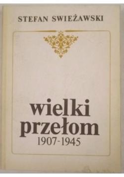 Wielki przełom 1907-1945