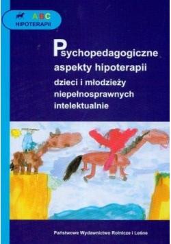 Psychopedagogiczne aspekty hipoterapii dzieci i młodzieży niepełnosprawnych intelektualnie