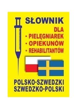 Słownik dla pielęgniarek - opiekunów - rehabilitantów polsko-szwedzki szwedzko-polski
