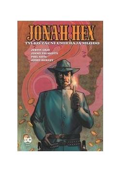 Jonah Hex. T.4 Tylko zacni umierają młodo