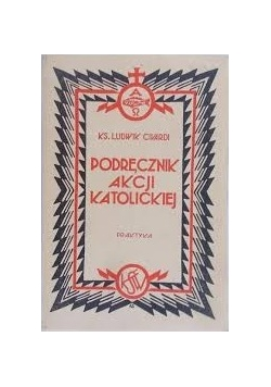 Podręcznik Akcji Katolickiej I Zasady, 1933 r.