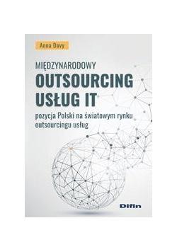 Międzynarodowy outsourcing usług IT. Pozycja Polsk