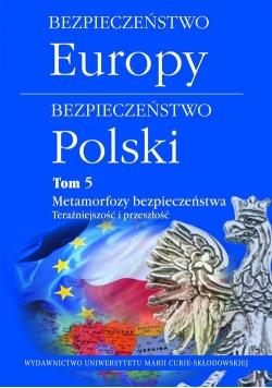 Bezpieczeństwo Europy-bezpieczeństwo Polski Tom 5