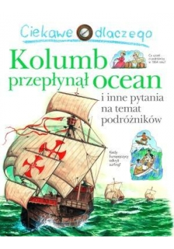 Ciekawe dlaczego - Kolumb przepłynął ocean
