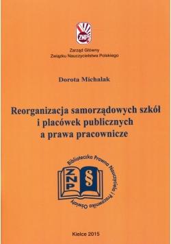 Reorganizacja samorządowych szkół i placówek publicznych a prawa pracownicze