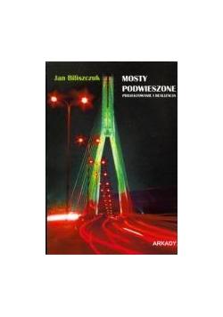 Mosty podwieszone. Projektowanie i realizacja