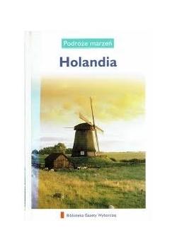 Podróże marzeń Holandia