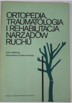 Ortopedia, traumatologia i rehabilitacja narządów ruchu