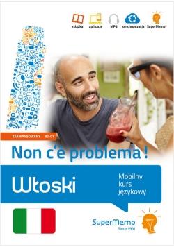 Włoski. Non c'è problema! Mobilny kurs językowy (poziom zaawansowany B2-C1)