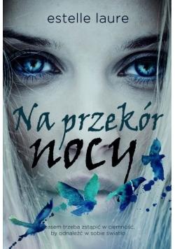 Na przekór nocy, Nowa
