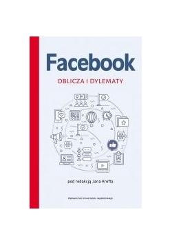 Facebook. Oblicza i dylematy