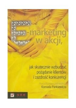 E-marketing w akcji: czyli jak skutecznie wzbudzać pożądanie klientów i zazdrość konkurencji