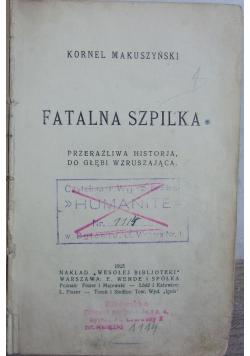 Fatalna szpilka, 1925r