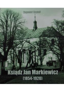 Ksiądz Jan Markiewicz (1854-1920)