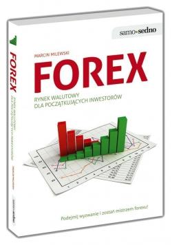 Samo Sedno - Forex. Rynek walutowy na początek