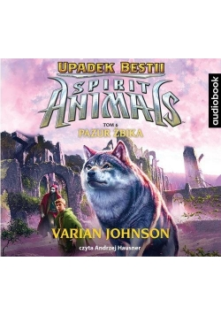 Spirit Animals. Upadek Bestii T.6 audiobook