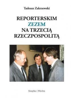 Reporterskim zezem na Trzecią Rzeczpospolitą