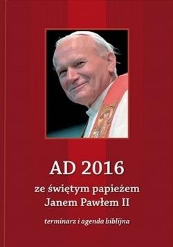 AD 2016 ze świętym papieżem Janem Pawłem II