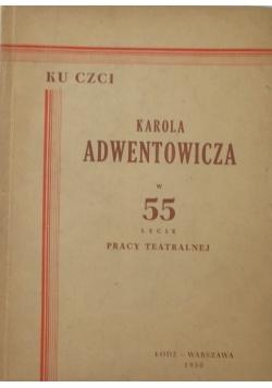 Ku czci Karola Adwentowicza w 55 lecie pracy teatralnej
