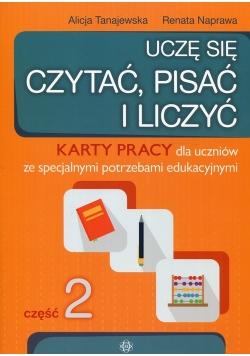 Uczę się czytać pisać i liczyć Część 2 Karty pracy dla uczniów ze specjalnymi potrzebami edukacyjnymi