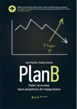 Plan B. Otwórz się na nowe, lepsze perspektywy ...